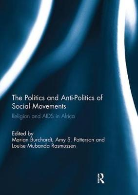 The Politics and Anti-Politics of Social Movements by Marian Burchardt