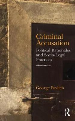 Criminal Accusation by George Pavlich