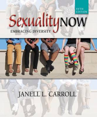 Sexuality Now: Embracing Diversity by Janell Carroll