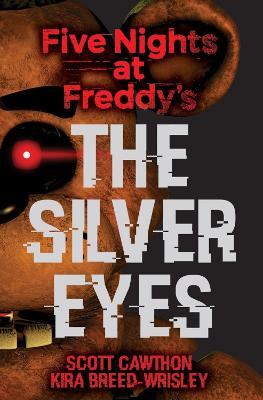 Five Nights at Freddy's: The Silver Eyes book
