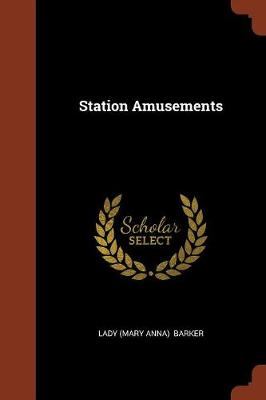 Station Amusements by Lady Mary Anna Barker