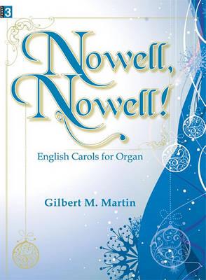 Nowell, Nowell! by Gilbert M Martin
