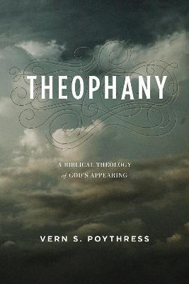 Theophany by Vern S. Poythress