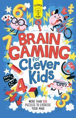 Brain Gaming for Clever Kids by Dr Gareth Moore