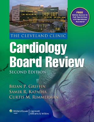 The Cleveland Clinic Cardiology Board Review by Brian P. Griffin