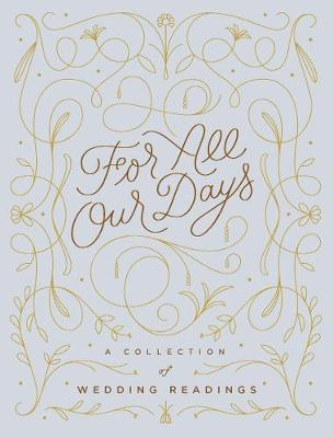For All Our Days: A Collection of Wedding Readings by Chronicle Books