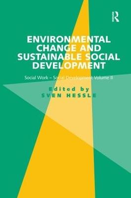 Environmental Change and Sustainable Social Development  Volume II by Sven Hessle