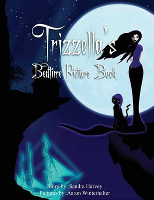 Trizzella's Bedtime Picture Book by Sandra Harvey
