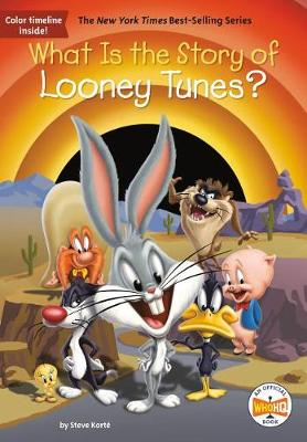 What Is the Story of Looney Tunes? by Steve Korte