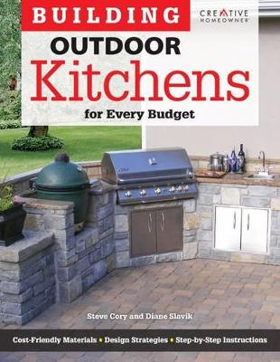 Building Outdoor Kitchens for Every Budget by Steve Cory