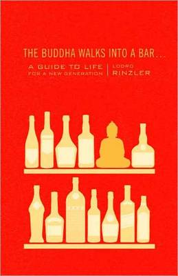 The Buddha Walks Into A Bar . . . by Lodro Rinzler