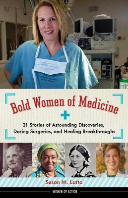 Bold Women of Medicine by Susan M. Latta