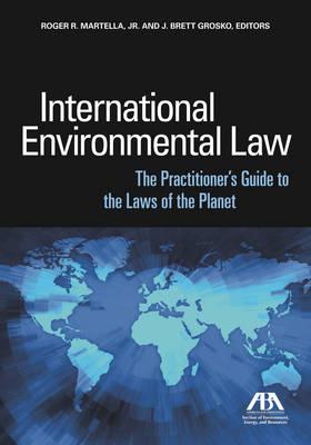 International Environmental Law by Roger R. Martella, Jr.