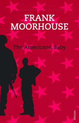 Americans, Baby by Frank Moorhouse
