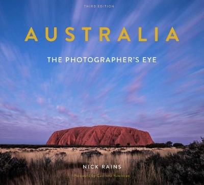 Australia The Photographer's Eye 3rd ed by Nick Rains