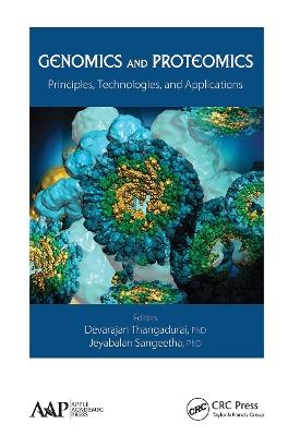 Genomics and Proteomics: Principles, Technologies, and Applications by Devarajan Thangadurai