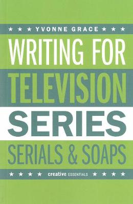 Writing For Television by Yvonne Grace