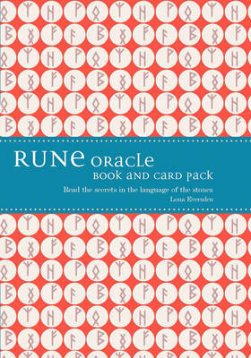 Rune Oracle book and cards pack: Read the secrets in the language of the stones by Lona Eversden