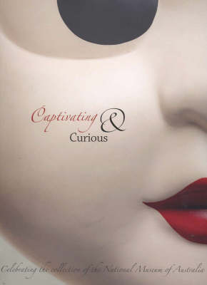 Captivating and Curious by National Museum of Australia