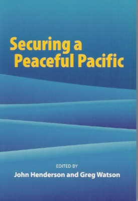 Securing a Peaceful Pacific by John Henderson