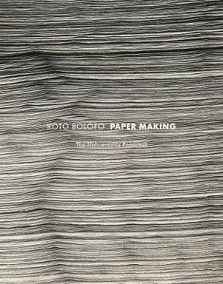 Koto Bolofo: Paper Making by Koto Bolofo
