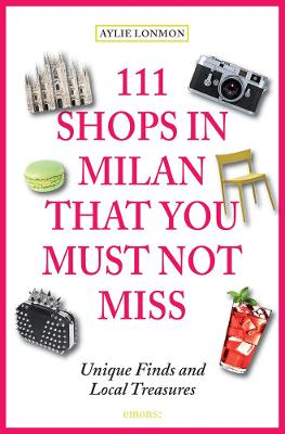 111 Shops in Milan That You Must Not Miss book