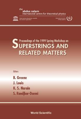Superstrings And Related Matters - Proceedings Of The 1999 Spring Workshop by Brian Greene