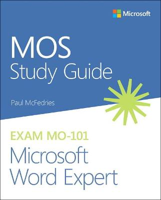 MOS Study Guide for Microsoft Word Expert Exam MO-101 by Paul McFedries