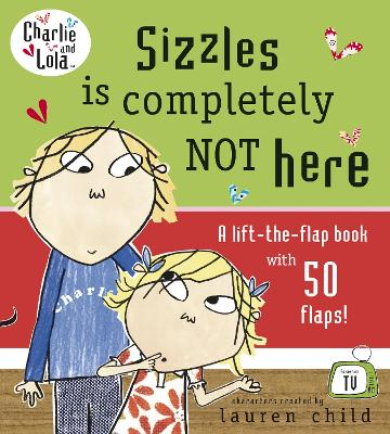 Charlie and Lola: Sizzles, Where are You? by Lauren Child