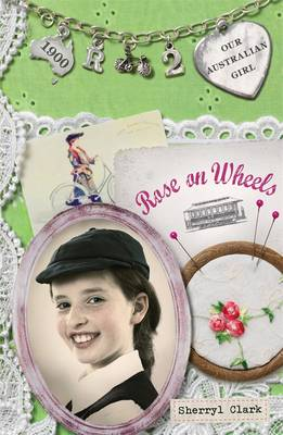 Our Australian Girl: Rose On Wheels (Book 2) by Sherryl Clark