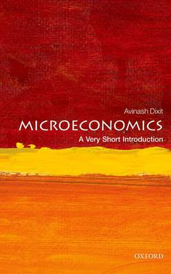 Microeconomics: A Very Short Introduction by Avinash K. Dixit