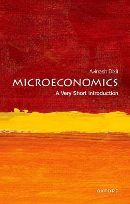 Microeconomics: A Very Short Introduction by Avinash K. Dixit