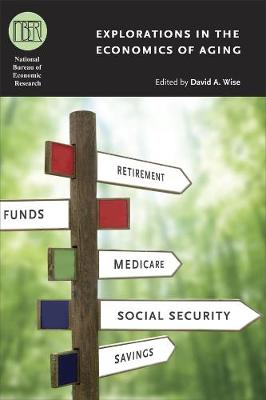 Explorations in the Economics of Aging by David A. Wise