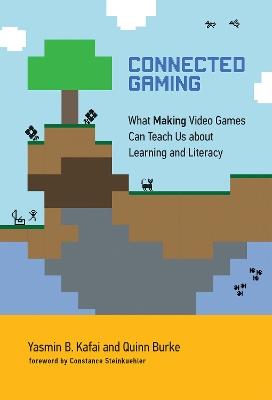 Connected Gaming by Yasmin B. Kafai