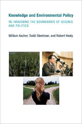 Knowledge and Environmental Policy by William Ascher
