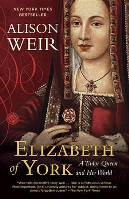 Elizabeth of York by Alison Weir