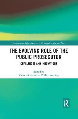 The Evolving Role of the Public Prosecutor: Challenges and Innovations by Victoria Colvin