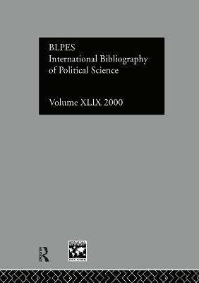 IBSS: Political Science Volume 49 by Compiled by the British Library of Political and Economic Science