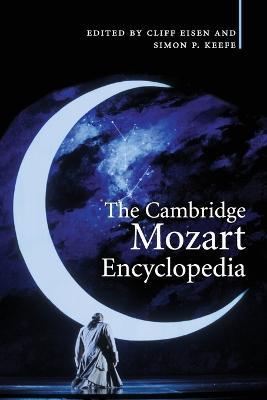 The Cambridge Mozart Encyclopedia by Professor Cliff Eisen