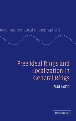 Free Ideal Rings and Localization in General Rings by P. M. Cohn