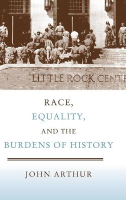 Race, Equality, and the Burdens of History book
