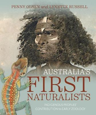 Australia's First Naturalists: Indigenous Peoples' Contribution to Early Zoology book