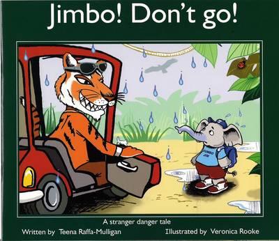 Jimbo! Don't Go!: A Stranger Danger Tale by Teena Raffa-Mulligan