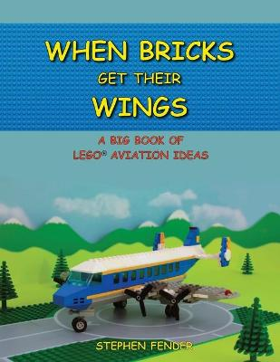 When Bricks Get Their Wings by Stephen a Fender
