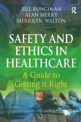 Safety and Ethics in Healthcare by Merrilyn Walton
