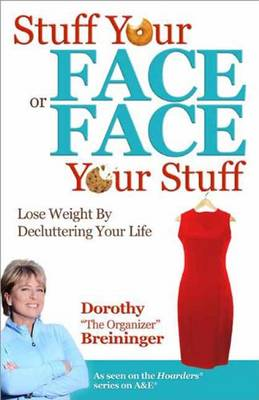 Stuff Your Face or Face Your Stuff by Dorothy Breininger