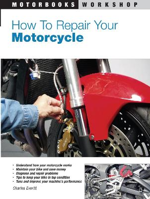 How to Repair Your Motorcycle by Charles Everitt