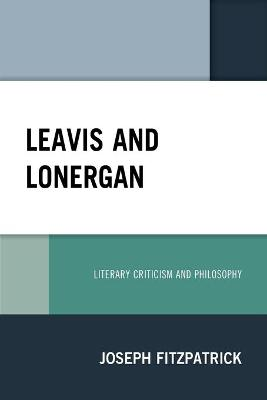 Leavis and Lonergan: Literary Criticism and Philosophy book
