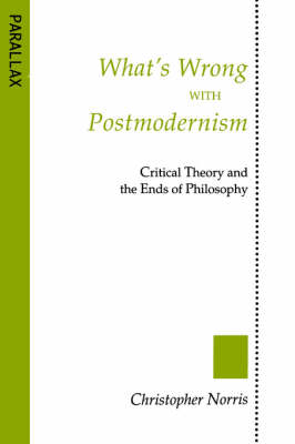 What's Wrong with Postmodernism? by Christopher Norris