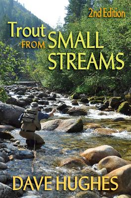 Trout From Small Streams by Dave Hughes